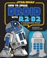 How to Speak Droid with R2-D2 :  A Communication Manual