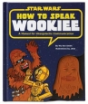 How to Speak Wookiee :  A Manual for Inter-Galactic Communication