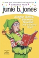 Junie B. 1st Grader Jingle Bells, Batman Smells! (P.S. So Does May) [With Cut
